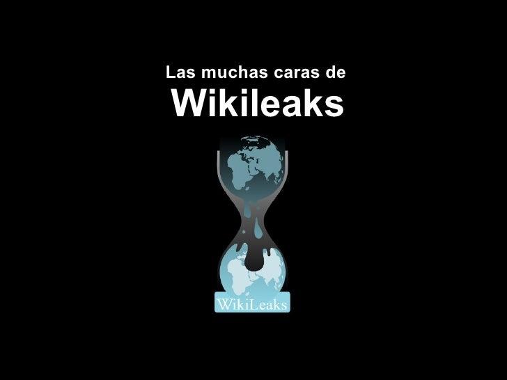 Las muchas caras deWikileaks