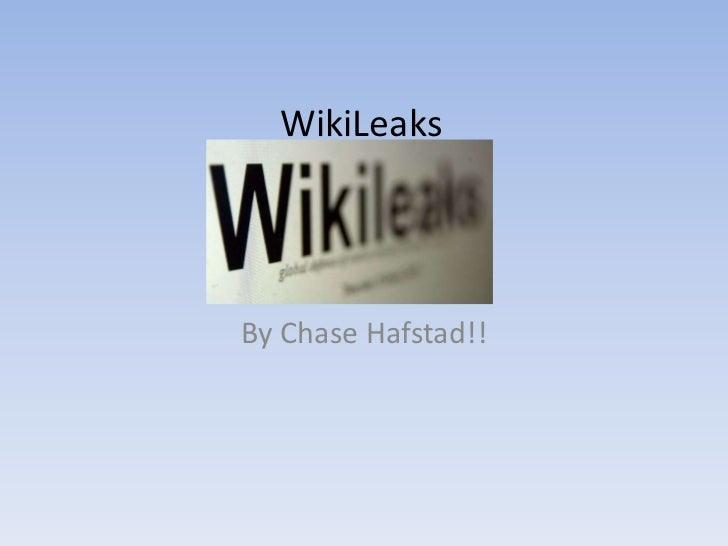WikiLeaksBy Chase Hafstad!!