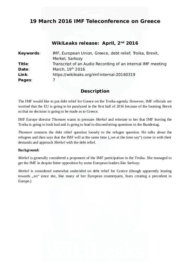 19 March 2016 IMF Teleconference on Greece WikiLeaks release: April, 2nd 2016 Keywords: IMF, European Union, Greece, debt ...