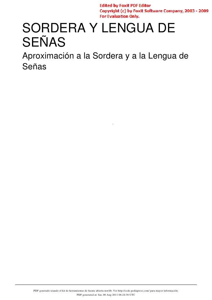 SORDERA Y LENGUA DESEÑASAproximación a la Sordera y a la Lengua deSeñas  PDF generado usando el kit de herramientas de fue...