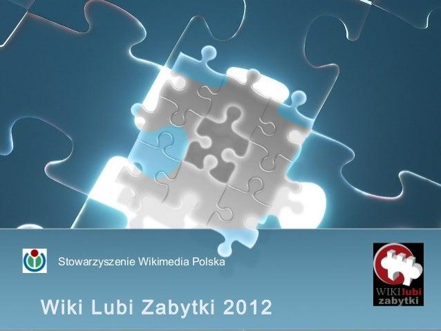 Stowarzyszenie Wikimedia PolskaWiki Lubi Zabytki 2012