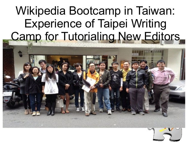 Wikipedia Bootcamp in Taiwan: Experience of Taipei Writing Camp for Tutorialing New Editors