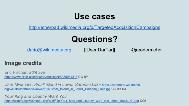Use cases http://etherpad.wikimedia.org/p/TargetedAcquisitionCampaigns Questions? dario@wikimedia.org [[User:DarTar]] @rea...