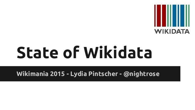 State of Wikidata Wikimania 2015 - Lydia Pintscher - @nightrose