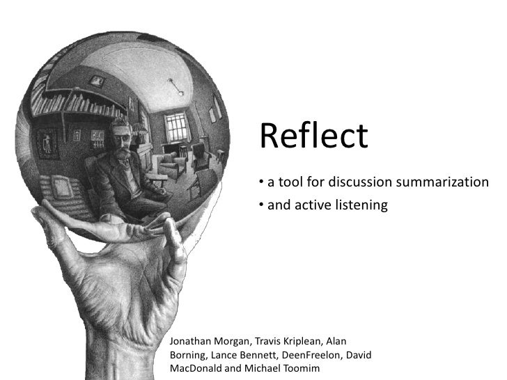 Reflect<br /><ul><li> a tool for discussion summarization