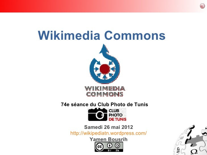 Wikimedia Commons   74e séance du Club Photo de Tunis             Samedi 26 mai 2012      http://wikipediatn.wordpress.com...