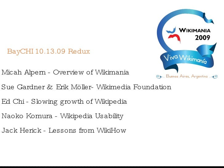 <ul><li>Micah Alpern - Overview of Wikimania </li></ul><ul><li>Sue Gardner &  Erik Möller- Wikimedia Foundation </li></ul>...