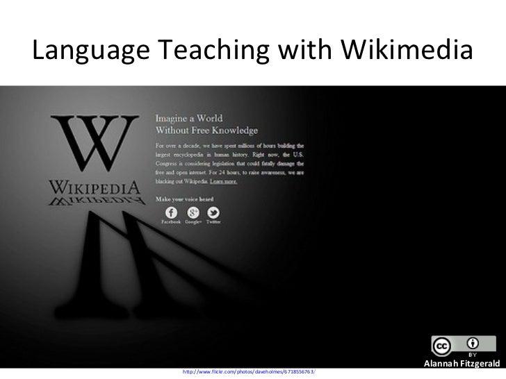 Language Teaching with Wikimedia                                                                Alannah Fitzgerald        ...