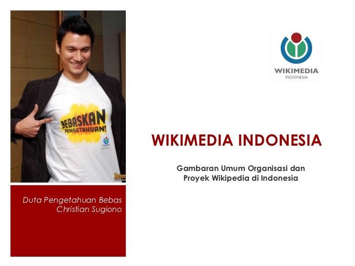 WIKIMEDIA INDONESIA                              Gambaran Umum Organisasi dan                               Proyek Wikiped...