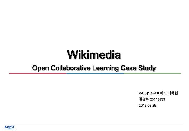 WikimediaOpen Collaborative Learning Case Study                                KAIST 소프트웨어 대학원                            ...