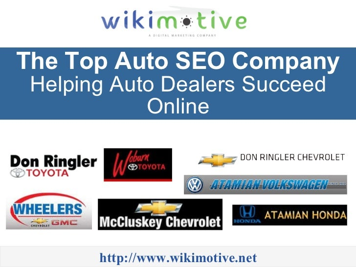 The Top Auto SEO Company  Helping Auto Dealers Succeed Online http://www.wikimotive.net