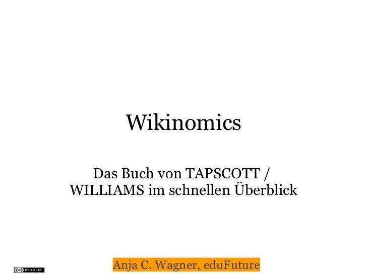 Wikinomics    Das Buch von TAPSCOTT / WILLIAMS im schnellen Überblick          Anja C. Wagner, eduFuture