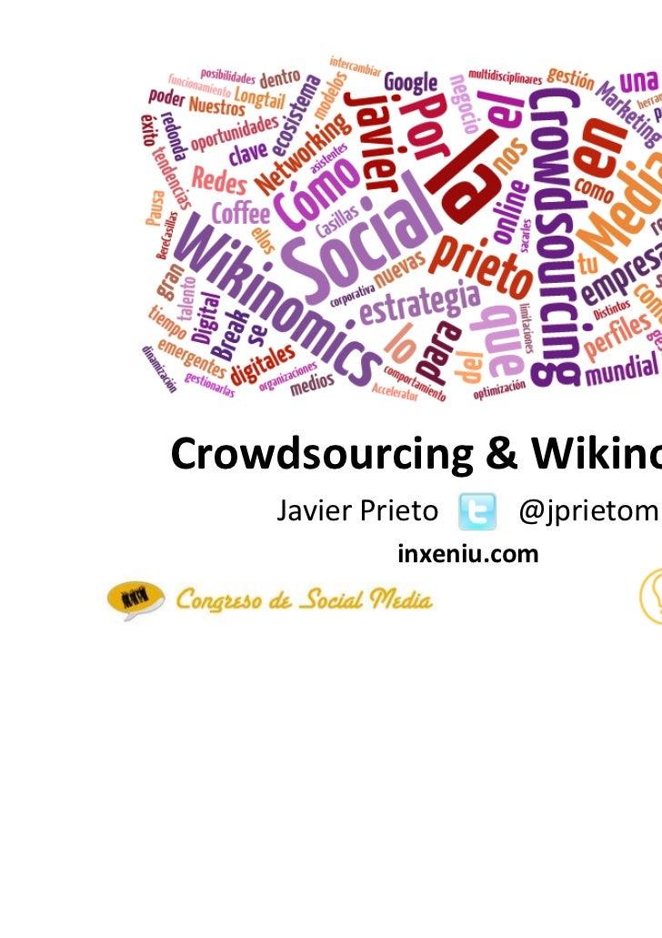 Crowdsourcing & Wikinomics    Javier Prieto     @jprietom             inxeniu.com