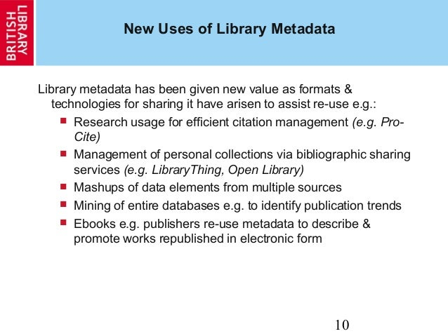 10 New Uses of Library Metadata Library metadata has been given new value as formats & technologies for sharing it have ar...