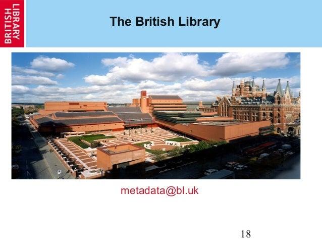 18 The British Library metadata@bl.uk