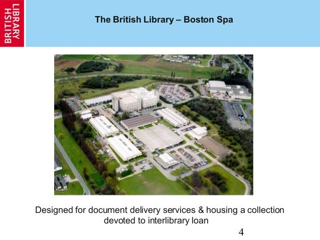 4 The British Library – Boston Spa Designed for document delivery services & housing a collection devoted to interlibrary ...