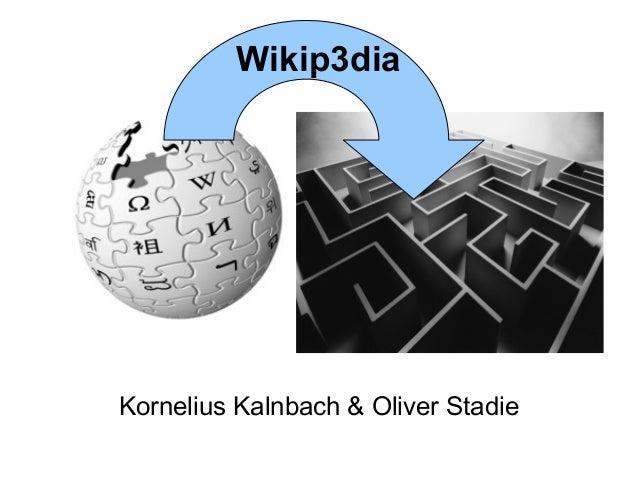 Wikip3dia  Kornelius Kalnbach & Oliver Stadie