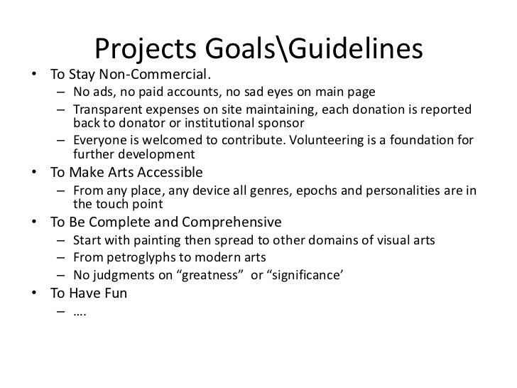 Projects GoalsGuidelines<br /><ul><li>To Stay Non-Commercial.