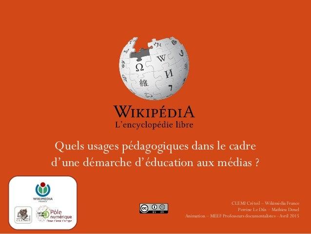 Quels usages pédagogiques dans le cadre d'une démarche d'éducation aux médias ? CLEMI Créteil – Wikimédia France Perrine L...