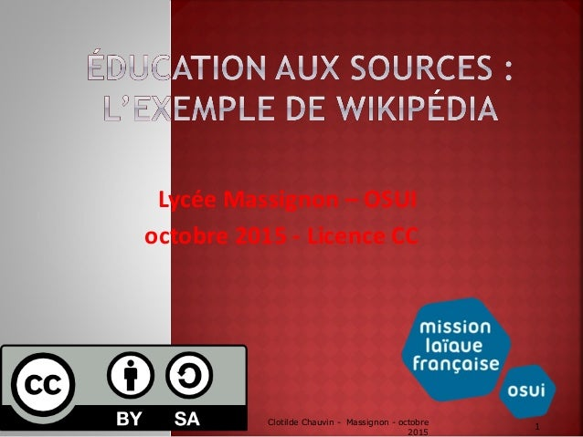 Lycée Massignon – OSUI octobre 2015 - Licence CC Clotilde Chauvin - Massignon - octobre 2015 1
