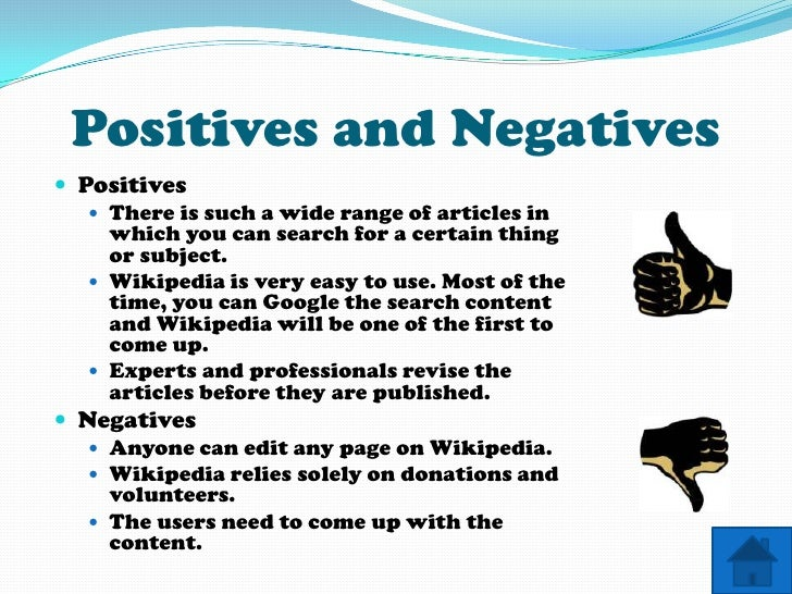 Positives and Negatives  Positives     There is such a wide range of articles in      which you can search for a certain...