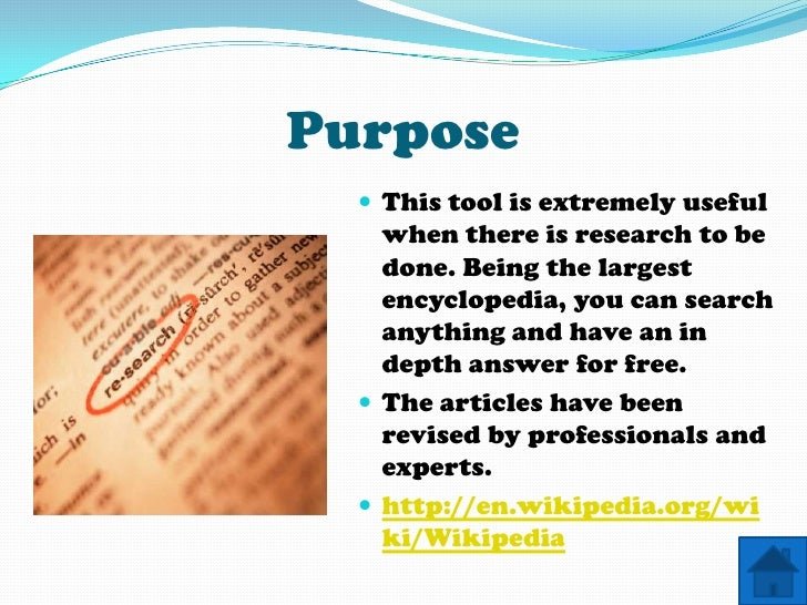 Purpose    This tool is extremely useful     when there is research to be     done. Being the largest     encyclopedia, y...