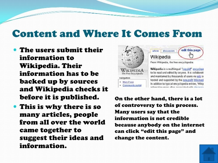 Content and Where It Comes From  The users submit their   information to   Wikipedia. Their   information has to be   bac...