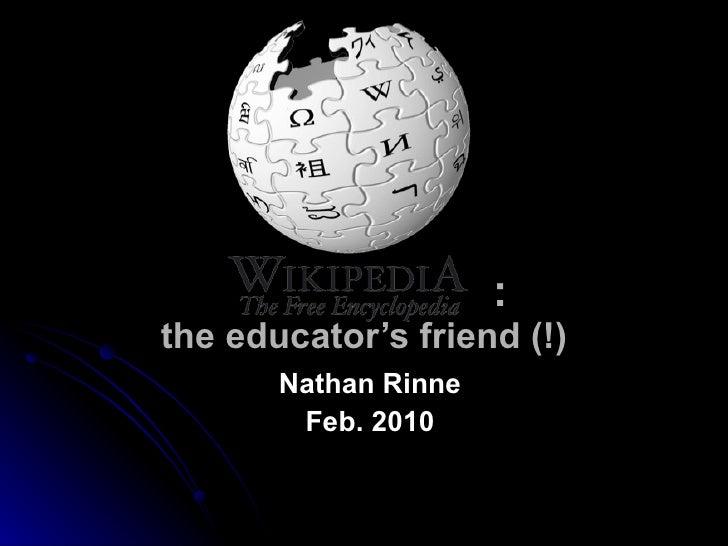 : the educator's friend (!) Nathan Rinne Feb. 2010