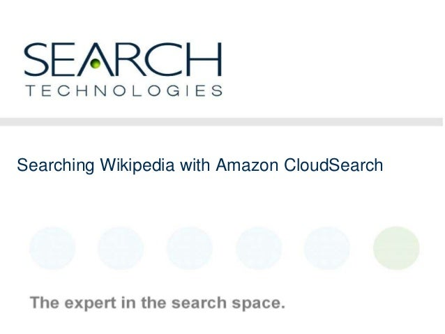 1 Searching Wikipedia with Amazon CloudSearch