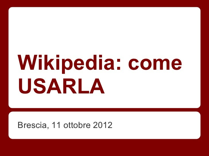 Wikipedia: comeUSARLABrescia, 11 ottobre 2012