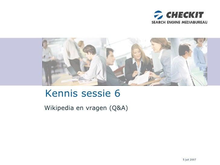 Wikipedia en vragen (Q&A) Kennis sessie 6