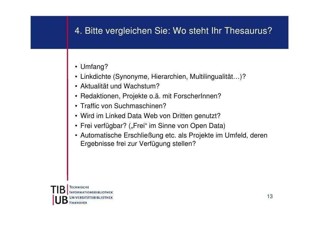 4. Bitte vergleichen Sie: Wo steht Ihr Thesaurus?•   Umfang?•   Linkdichte (Synonyme, Hierarchien, Multilingualität…)?•   ...