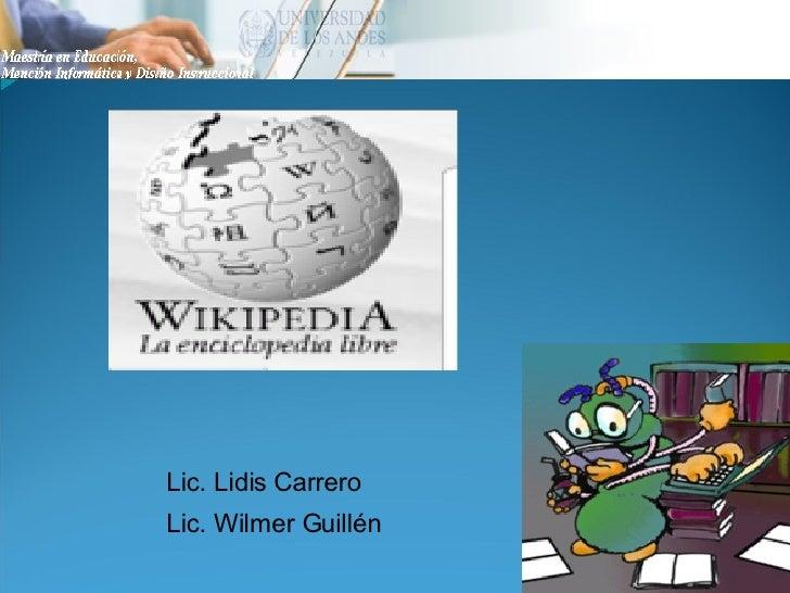 Lic. Lidis Carrero Lic. Wilmer Guillén