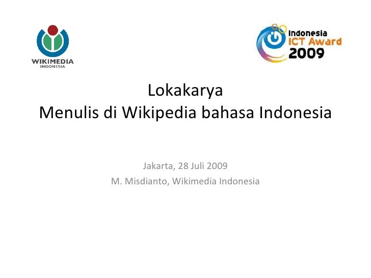 Lokakarya Menulis di Wikipedia bahasa Indonesia Jakarta, 28 Juli 2009 M. Misdianto, Wikimedia Indonesia