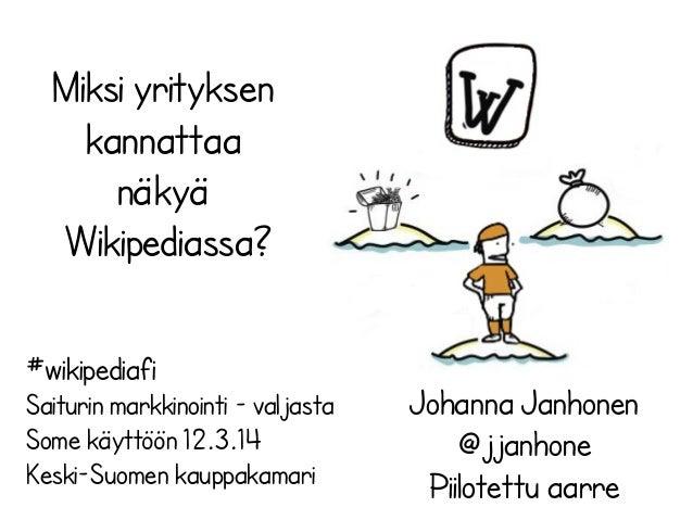 Miksi yrityksen kannattaa näkyä Wikipediassa? #wikipediafi Saiturin markkinointi - valjasta Some käyttöön 12.3.14 Keski-Su...