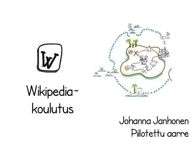 Wikipediakoulutus  Johanna Janhonen Piilotettu aarre
