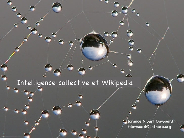 Florence Nibart Devouard [email_address] Intelligence collective et Wikipedia