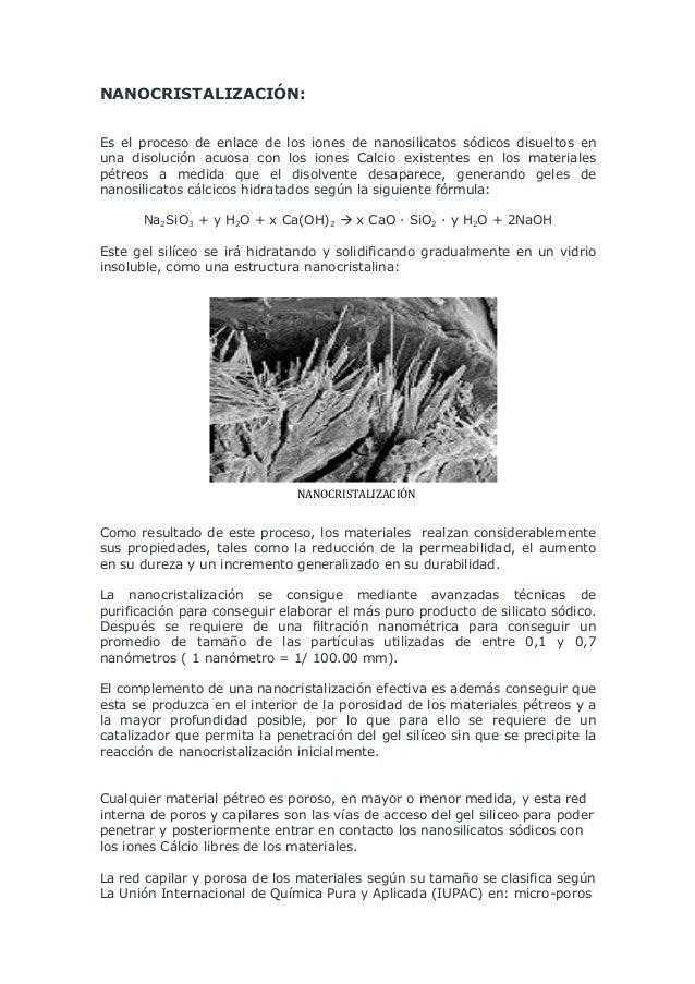 NANOCRISTALIZACIÓN:    Es el proceso de enlace de los iones de nanosilicatos sódicos disueltos en una disolución acuosa ...