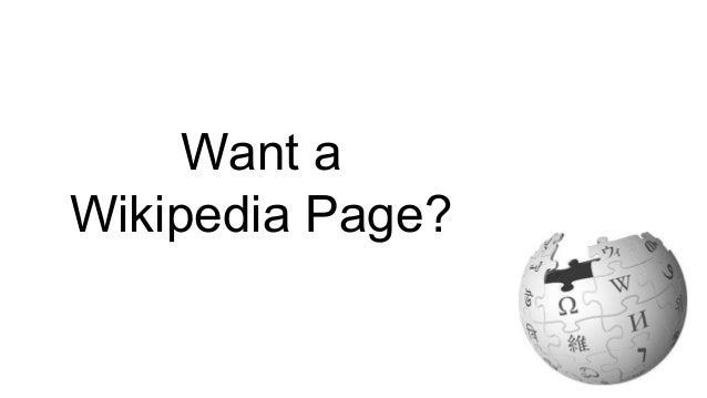 Want a Wikipedia Page?