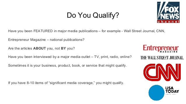 Do You Qualify? Have you been FEATURED in major media publications – for example - Wall Street Journal, CNN, Entrepreneur ...