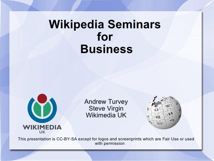 Wikipedia Seminars                        for                     Business                                     Andrew Turv...