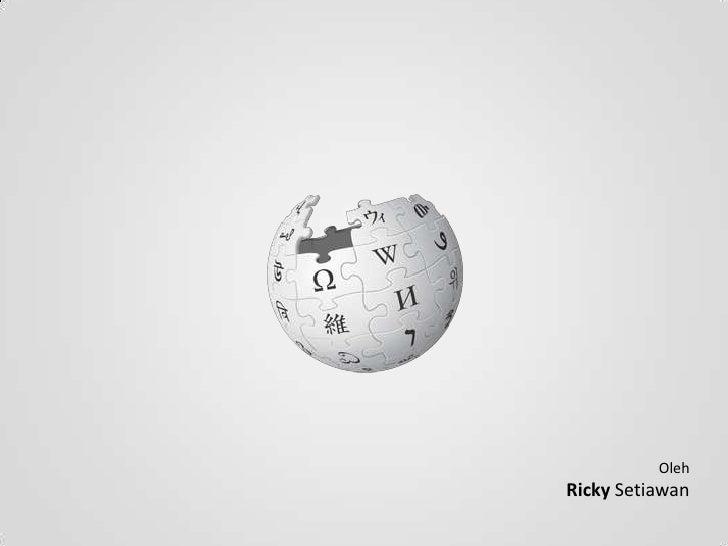 Oleh<br />Ricky Setiawan<br />