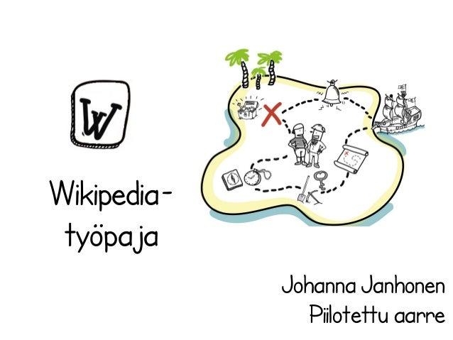 Wikipediatyöpaja Johanna Janhonen Piilotettu aarre