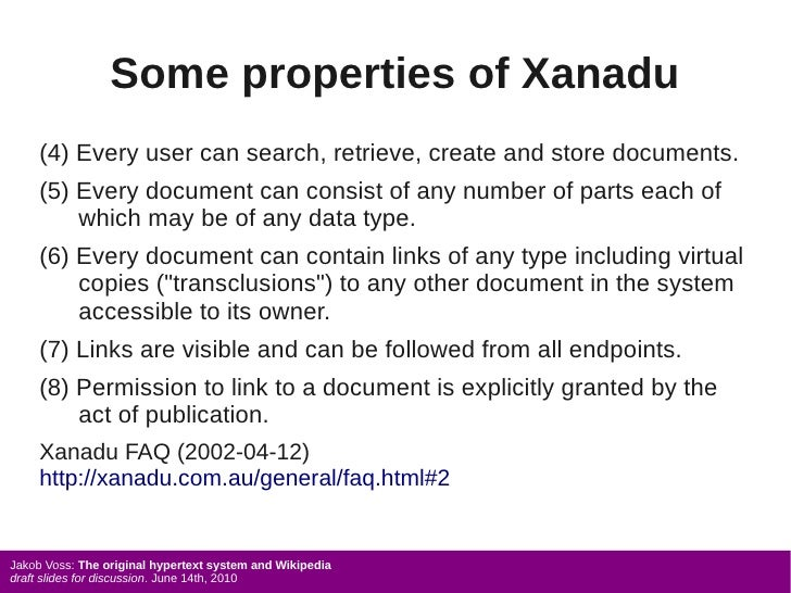 Some properties of Xanadu      (4) Every user can search, retrieve, create and store documents.      (5) Every document ca...