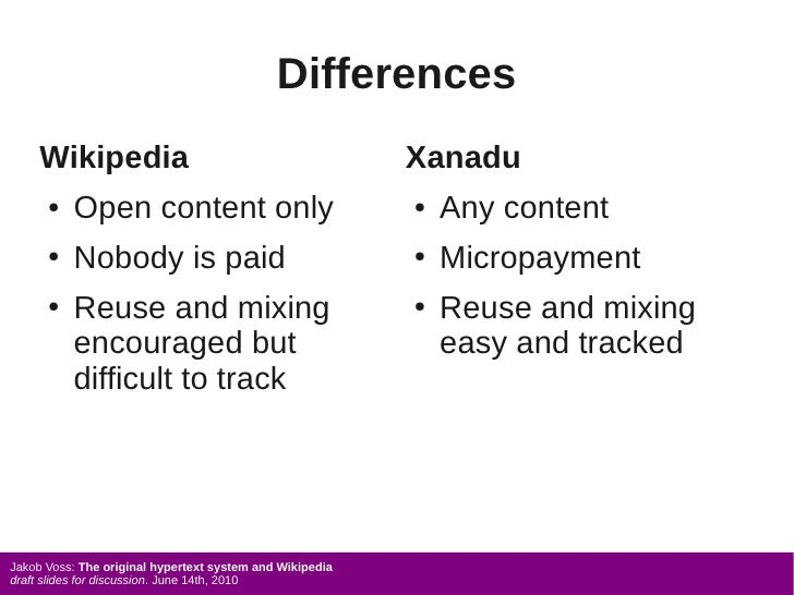 Differences      Wikipedia                                            Xanadu       ●   Open content only                  ...
