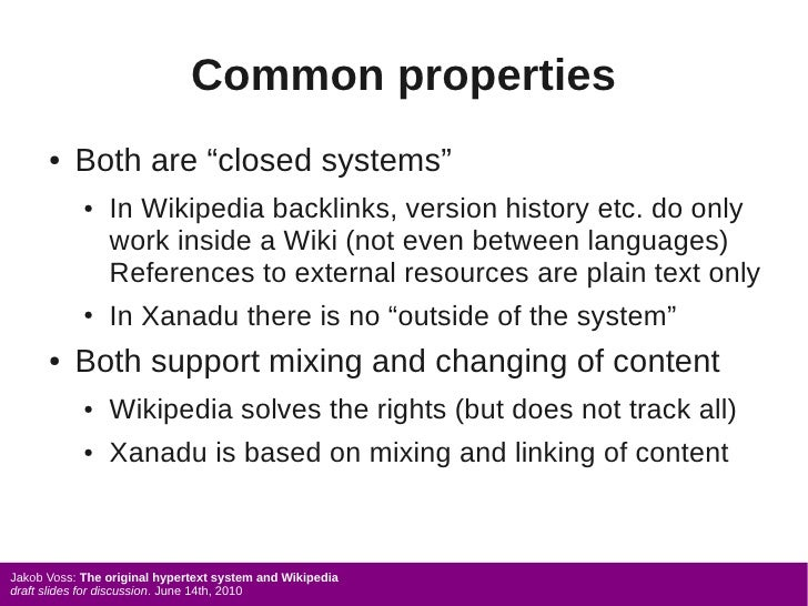 """Common properties       ●   Both are """"closed systems""""             ●   In Wikipedia backlinks, version history etc. do only..."""