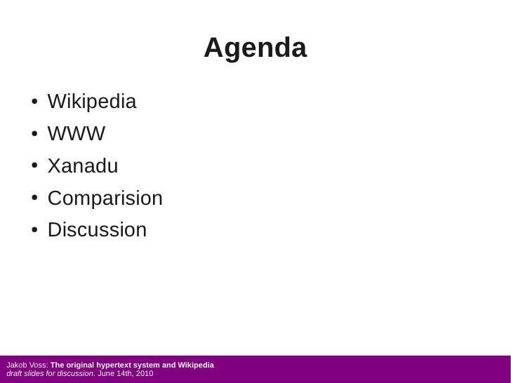 Agenda       ●   Wikipedia       ●   WWW       ●   Xanadu       ●   Comparision       ●   Discussion     Jakob Voss: The o...