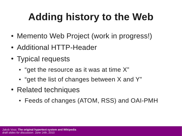 Adding history to the Web       ●   Memento Web Project (work in progress!)       ●   Additional HTTP-Header       ●   Typ...