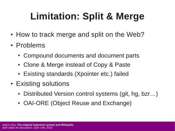 Limitation: Split & Merge       ●   How to track merge and split on the Web?       ●   Problems             ●   Compound d...