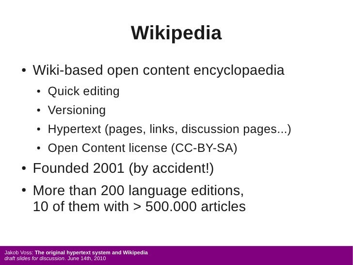 Wikipedia       ●   Wiki-based open content encyclopaedia             ●   Quick editing             ●   Versioning        ...